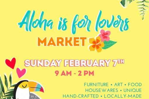Aloha is for Lovers Market - Aloha Home Market - February 7