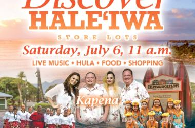 ' Discover Haleiwa Store Lots' And Celebrate Summer With Kapena, Live Entertainment and More