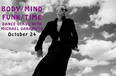 Body/Mind/Funk/Time: Dance class with Michael Sakamoto