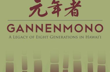 Gannenmono: A Legacy of Eight Generations in Hawai'i exhibition