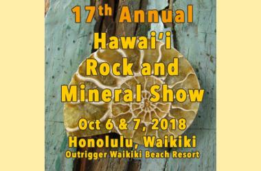 Annual Hawaii Rock and Mineral Show Oct 2018