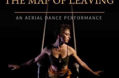 """Maui Aerial Arts presents """"The Map of Leaving"""""""