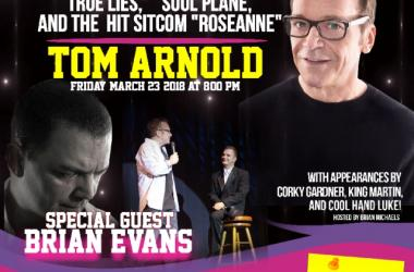 Tom Arnold - Live in Concert - with special guest Brian Evans